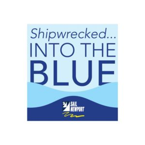 Sail Newport's Shipwrecked into the Blue